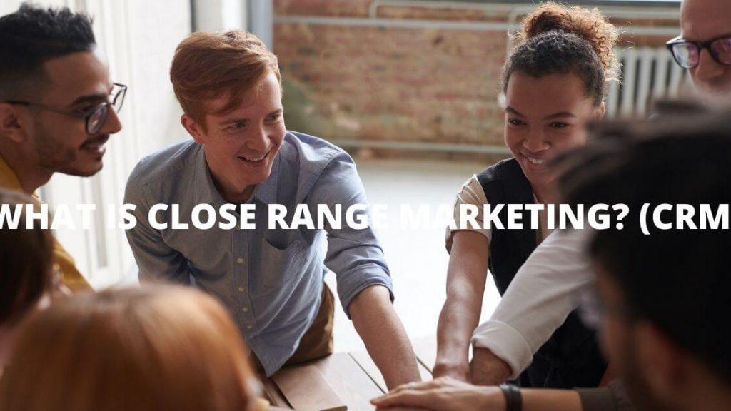 Close Range Marketing Dan Berbagai Strategi Marketing Lainnya